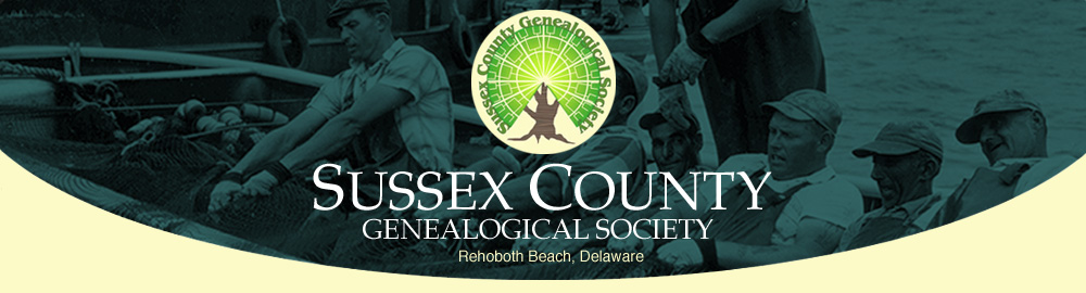 Sussex County Genealogical Society - Rehoboth Beach, Delaware